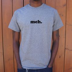 Mens Meh T-Shirt