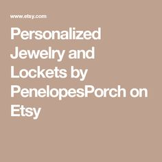 Personalized Jewelry and Lockets by PenelopesPorch on Etsy