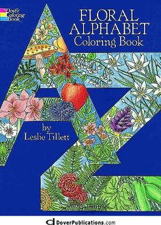 Floral Alphabet Coloring Book by Leslie Tillett. Dover Pub.