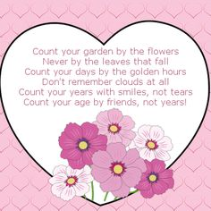 Count your garden by the flowers