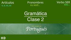 En la Clase 2 aprenderás: - Artículos en Portugués - Pronombres en Portugués - Conjugar el verbo SER en Portugués ..............................................