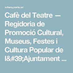 Cafè del Teatre — Regidoria de Promoció Cultural, Museus, Festes i Cultura Popular de l'Ajuntament de Lleida