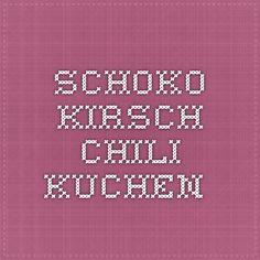 SCHOKO-KIRSCH-CHILI KUCHEN