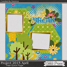 04-10-15 Today's Free Quick Page was created by CT Deanna using Project 2015 April. Available at Designs by Connie Prince blog: scrapinfusions.blogspot.com