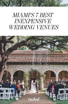 Where to Get Married In Miami On a Budget: 7 of the Best Inexpensive Wedding Venues: (http://miami.racked.com/2015/6/2/8710199/miami-budget-wedding-venues)