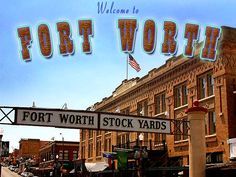 Welcome to Fort Worth