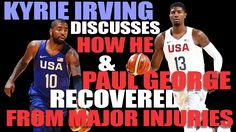 Kyrie Irving Reflects on How He and Paul George Returned From Injury Str...