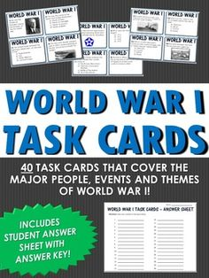 World War I - 40 Task Cards for World War I with Answer Sheet - This 17 page World War I resource includes 40 task cards related to the major people, events and themes of World War I. It is an excellent resource when reviewing or learning about World War I and includes questions related to both American History and World History.