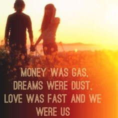 Money was gas, dreams were dust, love was fast and we were us - We Were Us - Keith Urban & Miranda Lambert Country Music Quotes, Country Music Lyrics, Country Concerts, I Love Music, Music Is Life, Thats The Way, That Way, Country Strong, Soundtrack To My Life