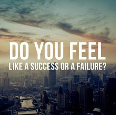 Do you feel like a failure or a success?  I have felt like a failure most of my life. I thought I had worked through that one but in classic fashion it popped back up for me this morning.  The thing is if you feel like a failure at a root level you will feel stuck. You will be spinning your wheels. You will be putting in so much effort for so little rewards.  You have to feel successful to be successful.  I know thats not the typical way that most people believe it happens. Most people think…