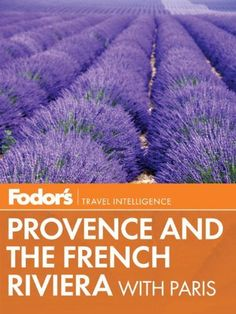 Fodor's Provence & the French Riviera: with Paris