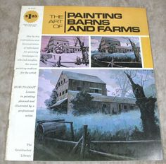 The Art Of Painting Barns And Farms Instruction Book The Grumbacher Library  #TheGrumbacherLibrary