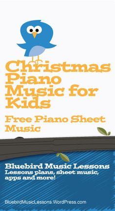 Christmas Piano Music for Kids | Free Easy Sheet Music - https://bluebirdmusiclessons.wordpress.com/2016/08/31/christmas-piano-music-for-kids-free-easy-sheet-music/