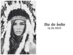 19 de Abril ♦ Dia do Índio ~ Senhora Inspiração! Blog