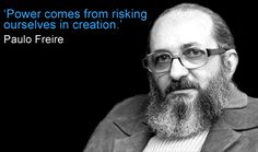 Great Quote from Paulo Freire | St Catherine University MLIS Maker Space