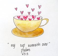 my cup runneth over - Google Search