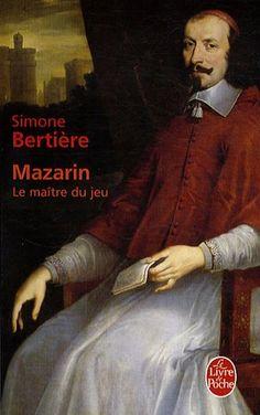 Mazarin : Le maître du jeu de Simone Bertiere http://www.amazon.fr/dp/2253125997/ref=cm_sw_r_pi_dp_q1JJub0MND5CH