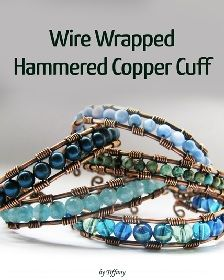 Wire Wrapped Hammered Copper Cuff tutorial by Tiffany can be found inside DIY Jewelry Making Magazine #35