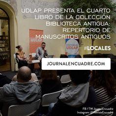 Revista Encuadre » UDLAP presenta el cuarto libro de la colección Biblioteca Antigua: Repertorio de Manuscritos Antiguos