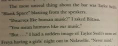 Haha! Uncle Rick basically called Taylor Swift a half dwarf in Magnus Chase! I Frigg love this book!