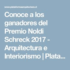 Conoce a los ganadores del Premio Noldi Schreck 2017 - Arquitectura e Interiorismo | Plataforma Arquitectura