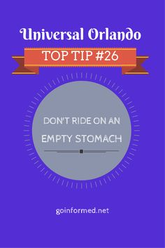 Universal Orlando Top Tip #26: Don't Ride on an Empty Stomach