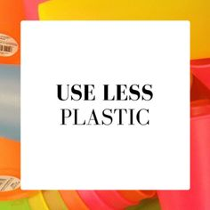 use-less-plastic-