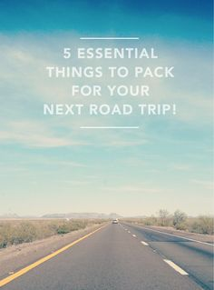 5 Essential things to pack for your next road trip! #roadtrip