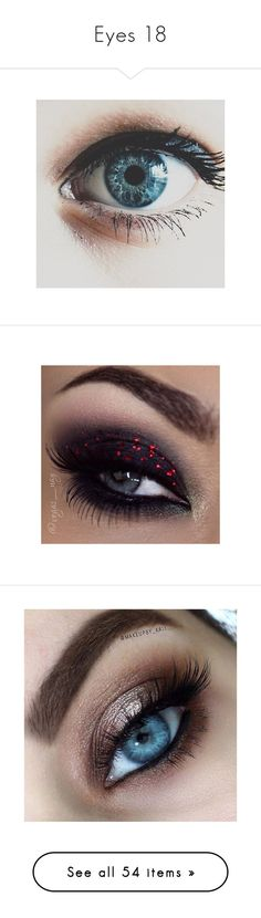 """Eyes 18"" by musicmelody1 on Polyvore featuring eyes, makeup, pictures, backgrounds, pics, filler, beauty products, eye makeup, eyeshadow and beauty"