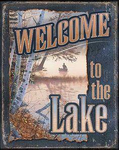 "Tin Sign | Welcome to the Lake Metal Tin Sign 12-1/2"" x 16"" $14.50"