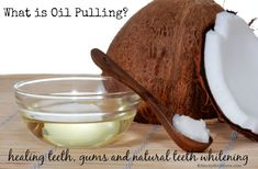 What is Oil Pulling? How swishing oil can heal your teeth, gums and naturally whiten your teeth!