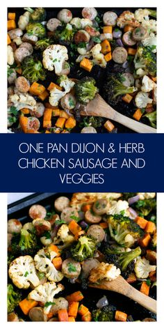 One Pan Dijon Herb Chicken Sausage and Vegetables | greens & chocolate