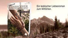 Buchtrailer: Federschwer, ein lesbischer Liebesroman zum Mitfühlen