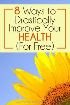 8 Ways to Drastically Improve Your Health FOR FREE