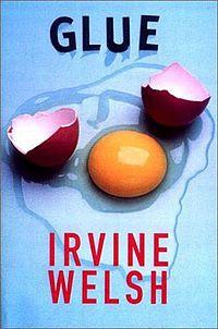 """Glue"" Irvine Welsh"