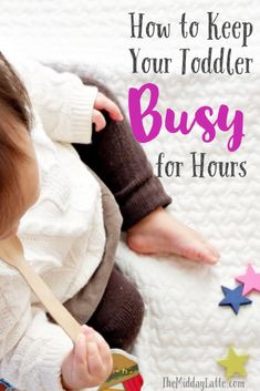How I Keep My Toddler Busy for Hours - The Midday Latte