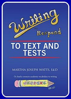 Writing to Respond to Text and Tests - It entails exercises on Webb's levels 2, 3 and 4, rubrics that align with Common Core writing assessment requirements, and tips for integrating and citing sources effectively. The book is a students' resource and consists of teacher models and students' samples for parts I and II. http://buddinwriters.com/