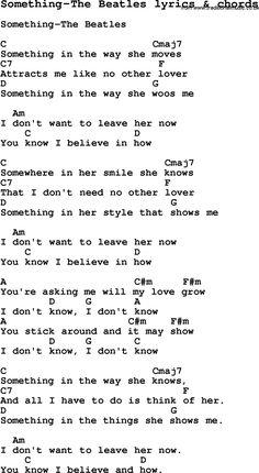 Love Song Lyrics for: Something-The Beatles with chords for Ukulele, Guitar Banjo etc. Guitar Chords And Lyrics, Beatles Lyrics, Beatles Guitar, Easy Guitar Songs, Guitar Chords For Songs, Les Beatles, Guitar Sheet Music, Beatles Love Songs, Uke Songs