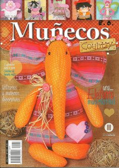 MUÑECOS COUNTRY No 133 - Alandaluz Lopez M. - Álbumes web de Picasa Free Books, My Books, Animal Magazines, Sewing Magazines, Soft Dolls, Felt Toys, Sewing For Kids, Baby Toys, Diy And Crafts