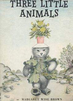 Garth WIlliams and Margaret Wise Brown's Heartbreaking Forgotten Masterpiece: Three Little Animals (First Edition, 1956) | Sweet Juniper's Vintage Kids Books