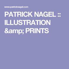 PATRICK NAGEL :: ILLUSTRATION & PRINTS