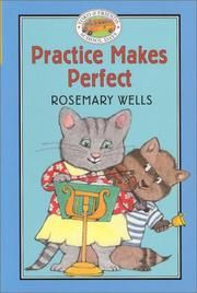 Practice Makes Perfect by Rosemary Wells