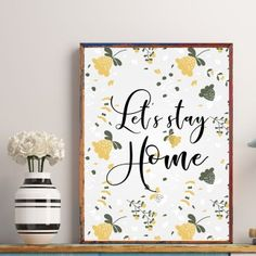 """""""Let's stay home"""" Printable - spoonyprint Lets Stay Home, Home Decor Quotes, Poster Prints, Printables, Let It Be, Mockup, Design, Print Templates, Model"""