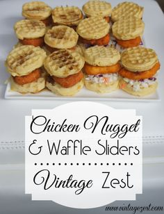 #ad Chicken Nugget & Waffle Sliders: Diane's Vintage Zest!  Perfect for kids & adults alike for your next party! #LoveUrNuggets #cbias