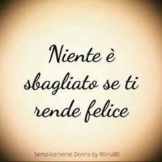 Be careful to always shine Italian Phrases, Italian Quotes, Love Quotes, Inspirational Quotes, Beautiful Words, Positive Vibes, Cool Words, Sentences, Favorite Quotes
