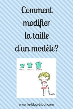 Vous pourrez tricoter un modèle qui vous plait dans une autre taille. Techniques Couture, Sewing Techniques, How To Start Knitting, Knitting For Beginners, Vintage Sewing Patterns, Knit Patterns, Sewing Lessons, Sewing Hacks, Sewing Projects