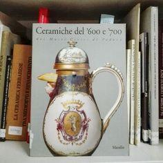 """""""Ceramiche del '600 e '700 dei musei civici di Padova."""" A cura di Davide Banzato e Michelangelo Munarini."""