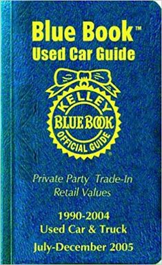 Kelley Blue Book Used Car Guide: Consumer Edition, July-December 2005 Used Car Guide, Kelley Blue, Books 2018, Book Categories, Car Buyer, Blue Books, Used Cars, Reading, December