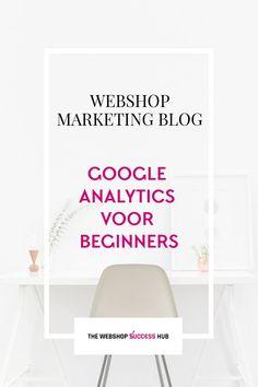 Voor webshop ondernemers die alle marketing zelf doen en een kijkje wagen kan het zomaar de sleutel zijn tot het succes als webshop - Analytics geeft je immers ontzettend veel inzichten over jouw webshop bezoekers en de prestaties van de verschillende marketingkanalen, zo lang je het één keer goed instelt en weet waar je moet kijken. Google Analytics, Online Marketing, Success, Blog, Home Decor, Decoration Home, Room Decor, Blogging, Home Interior Design