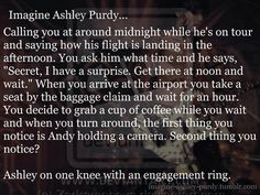 and that's when you cue the tears and excited YES' because, well it's Ashley <3 then I would probably hurt Andy for filming my emotional breakdown.